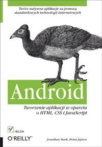 Android. Tworzenie aplikacji w oparciu o HTML, CSS i JavaScript