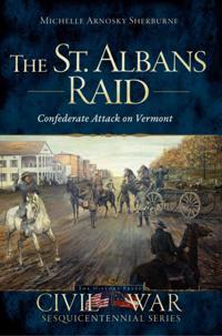 St. Albans Raid: Confederate Attack on Vermont