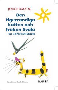 Den tigerrandiga katten och fröken Svala : en kärlekshistoria