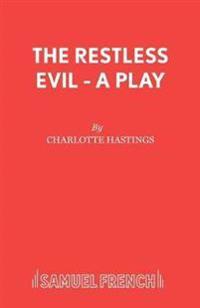 The Restless Evil