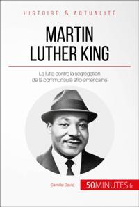 Martin Luther King et la lutte contre la segregation