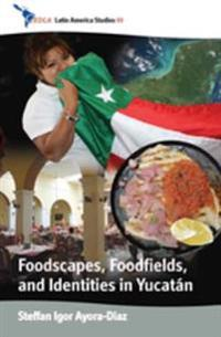 Foodscapes, Foodfields, and Identities in the YucatAn