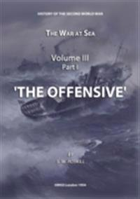 War at Sea Volume III Part I The Offensive