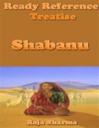 Ready Reference Treatise: Shabanu