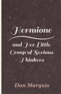 Hermione and Her Little Group of Serious Thinkers