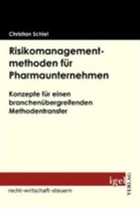 Risikomanagementmethoden fur Pharmaunternehmen