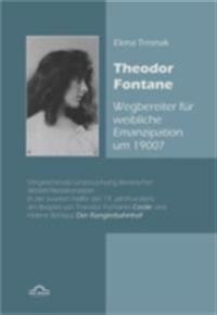 Theodor Fontane: Wegbereiter' fur weibliche Emanzipation um 1900?