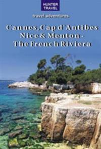 Cannes, Cap d'Antibes, Nice & Menton - The French Riviera