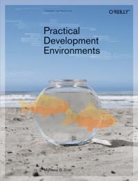 Practical Development Environments