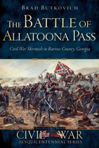 Battle of Allatoona Pass: Civil War Skirmish in Bartow County, Georgia