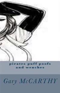 Pirates Puff Poofs and Wenches
