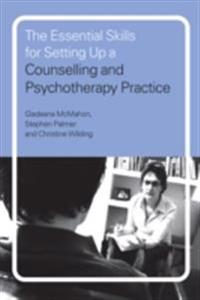 Essential Skills for Setting Up a Counselling and Psychotherapy Practice