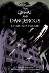 Great and Dangerous
