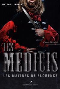 Les Medicis  2 : Les Maitres de Florence