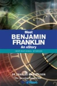 Meet Benjamin Franklin - An eStory