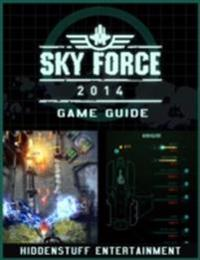 Sky Force 2014 Game Guide
