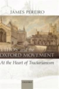 'Ethos' and the Oxford Movement: At the Heart of Tractarianism