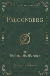 Falconberg (Classic Reprint)