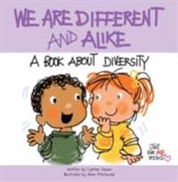 We Are Different and Alike