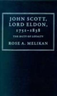 John Scott, Lord Eldon, 1751-1838