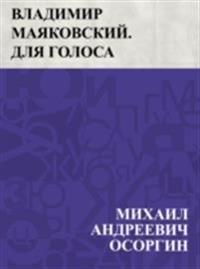Vladimir Majakovskij. Dlja golosa