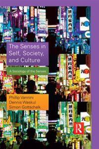 Senses in Self, Society, and Culture