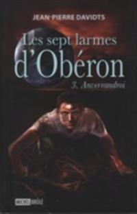 Les sept larmes d'Oberon 3 : Anverrandroi