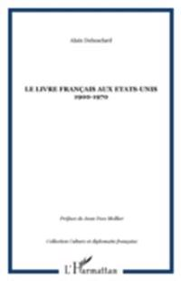LE LIVRE FRANCAIS AUX ETATS-UNIS 1900-1970