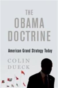 Obama Doctrine: American Grand Strategy Today