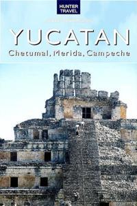 Yucatan - Chetumal, Merida & Campeche