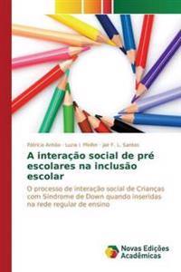 A Interacao Social de Pre Escolares Na Inclusao Escolar