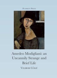 Uncannily Strange and Brief Life of Amedeo Modigliani