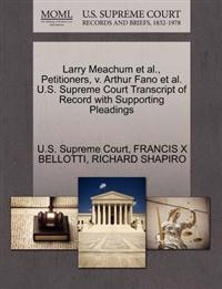 Larry Meachum et al., Petitioners, V. Arthur Fano et al. U.S. Supreme Court Transcript of Record with Supporting Pleadings