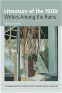Literature of the 1920s: Writers Among the Ruins: Volume 3