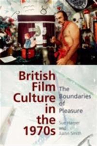 British Film Culture in the 1970s: The Boundaries of Pleasure