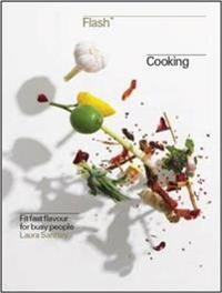 Flash cooking - fit fast flavours for busy people