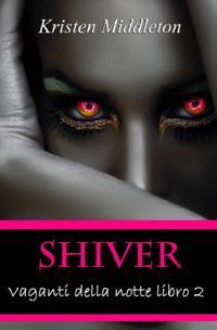 Shiver - Vaganti Della Notte Libro 2