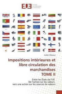 Impositions Int�rieures Et Libre Circulation Des Marchandises Tome II