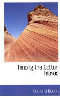Among the Cotton Thieves