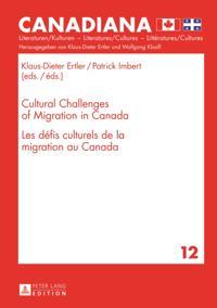 Cultural Challenges of Migration in Canada / Les defis culturels de la migration au Canada