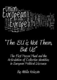 &quote;The EU is Not Them, But Us!&quote;