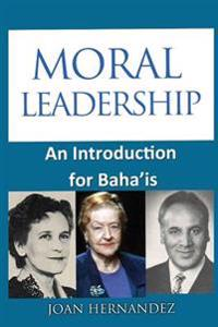 Moral Leadership: An Introduction for Baha'is
