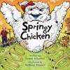 Springy Chicken