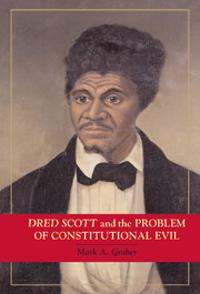 Dred Scott and the Problem of Constitutional Evil