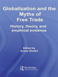 Globalization and the Myths of Free Trade