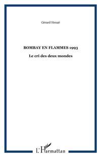 Bombay en flammes 1993 le cri de deux mondes