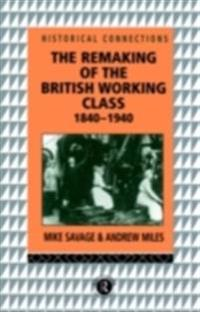 Remaking of the British Working Class, 1840-1940