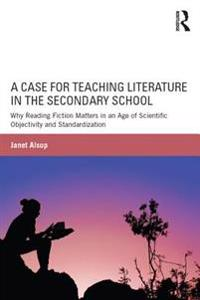 Case for Teaching Literature in the Secondary School