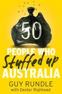 50 People Who Stuffed Up Australia