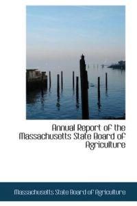 Annual Report of the Massachusetts State Board of Agriculture